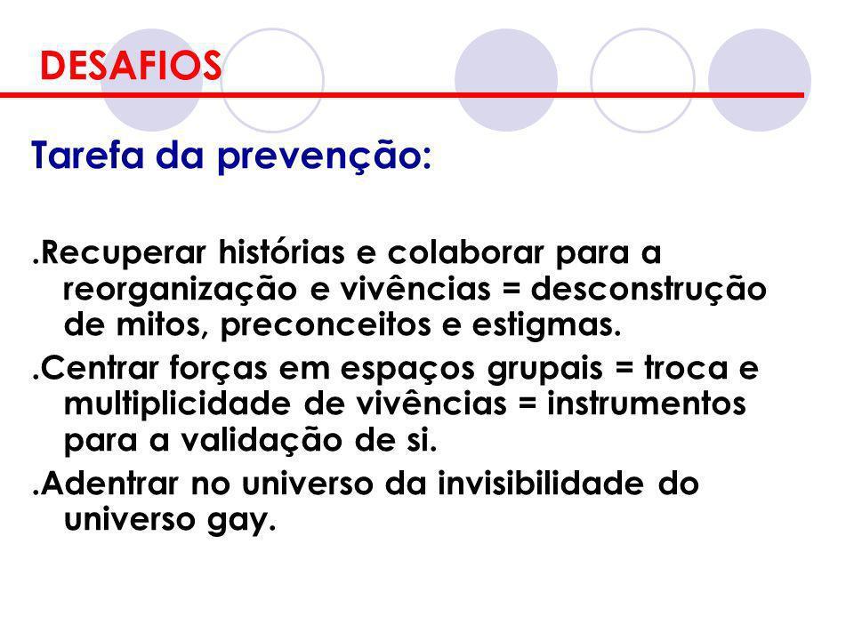 DESAFIOS Tarefa da prevenção: