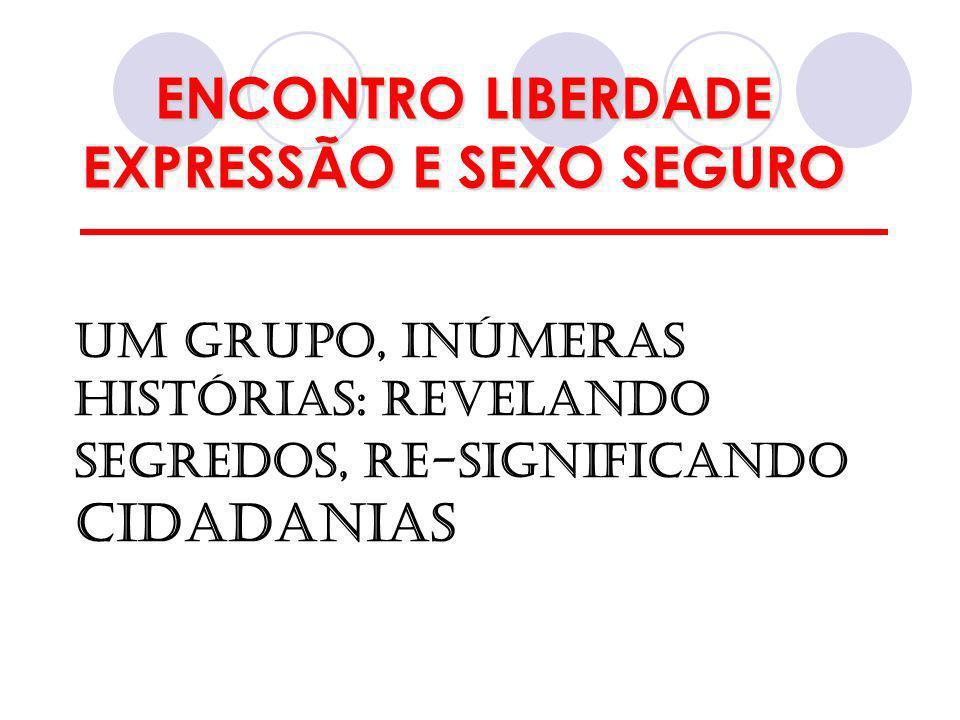 ENCONTRO LIBERDADE EXPRESSÃO E SEXO SEGURO