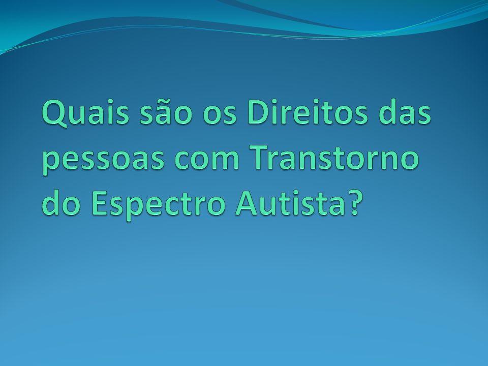 Quais são os Direitos das pessoas com Transtorno do Espectro Autista