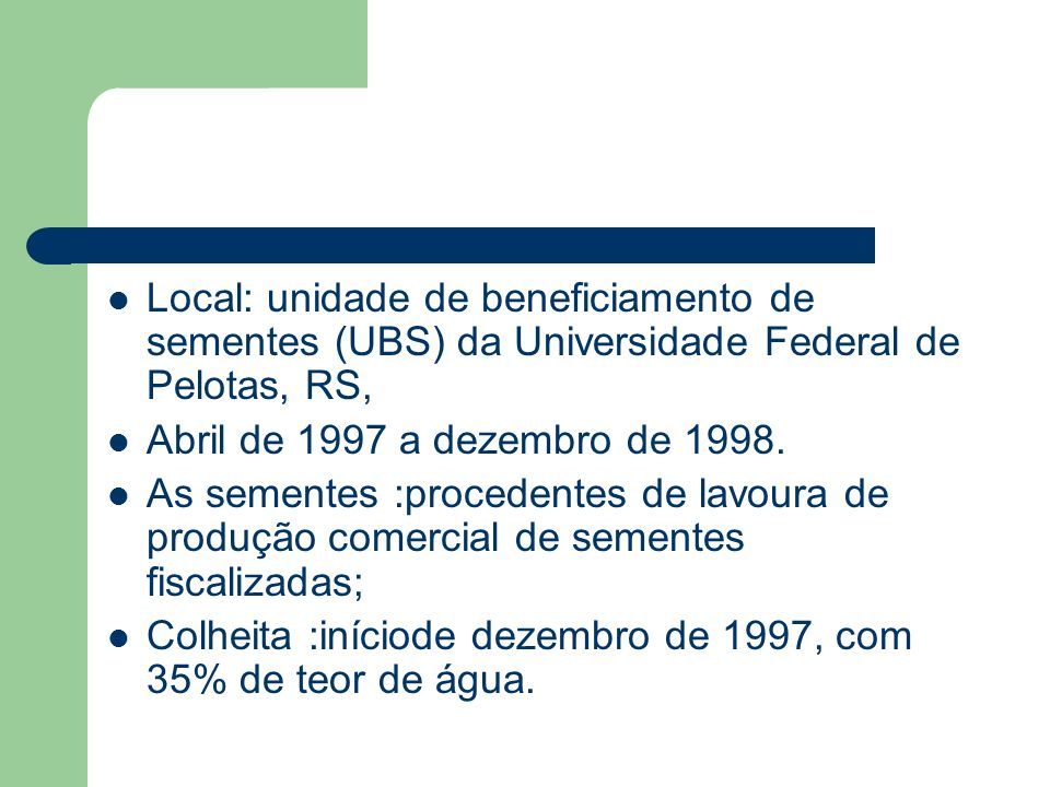 Local: unidade de beneficiamento de sementes (UBS) da Universidade Federal de Pelotas, RS,
