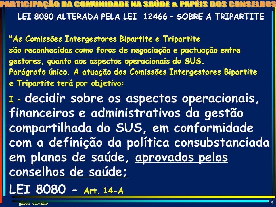 LEI 8080 ALTERADA PELA LEI 12466 – SOBRE A TRIPARTITE