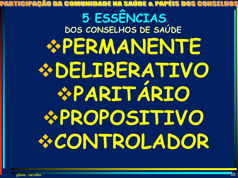 PERMANENTE DELIBERATIVO PARITÁRIO PROPOSITIVO CONTROLADOR