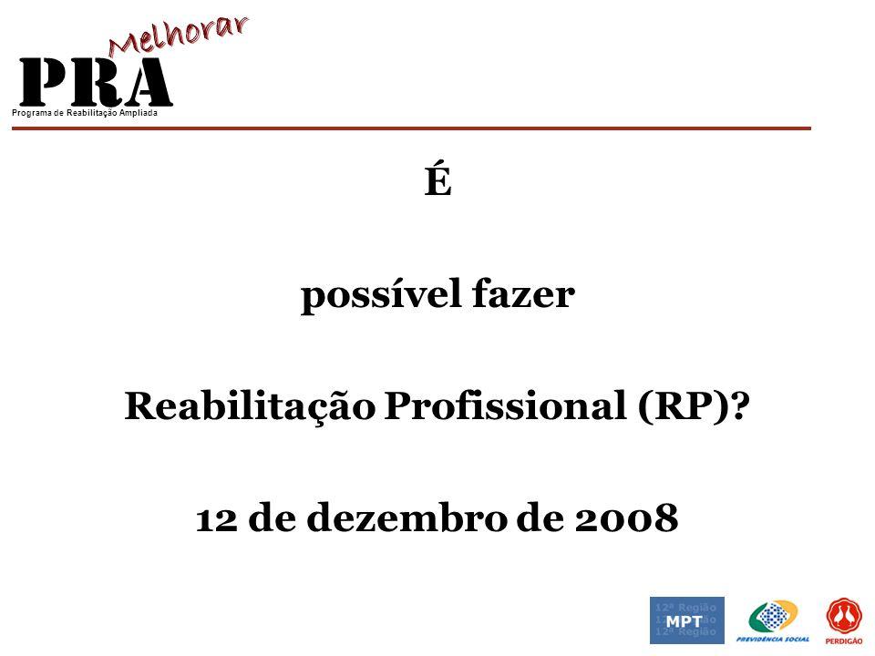 Reabilitação Profissional (RP)
