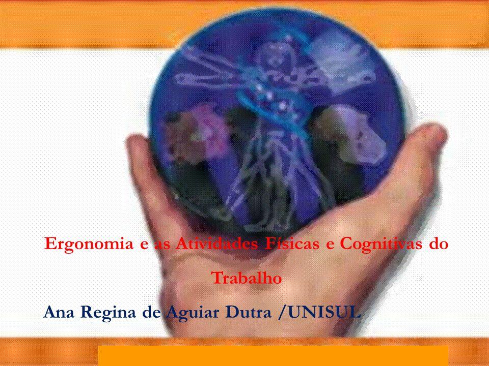 Ergonomia e as Atividades Físicas e Cognitivas do Trabalho