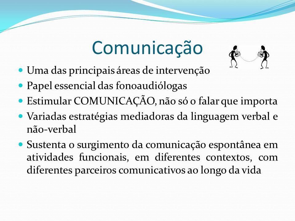 Comunicação Uma das principais áreas de intervenção
