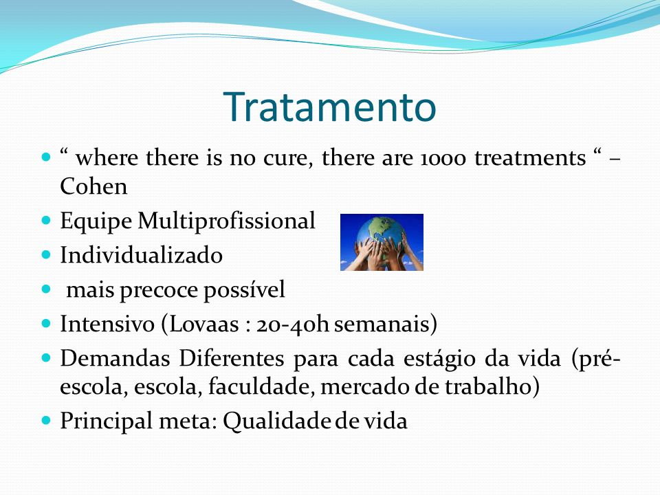 Tratamento where there is no cure, there are 1000 treatments –Cohen. Equipe Multiprofissional.