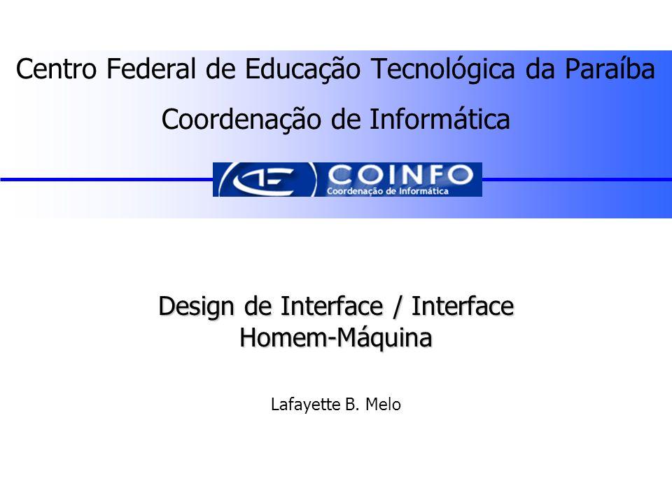 Design de Interface / Interface Homem-Máquina Lafayette B. Melo
