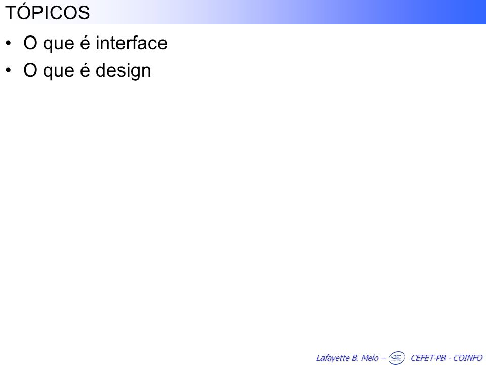TÓPICOS O que é interface O que é design