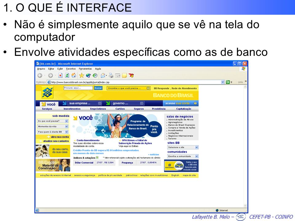 1.O QUE É INTERFACENão é simplesmente aquilo que se vê na tela do computador.