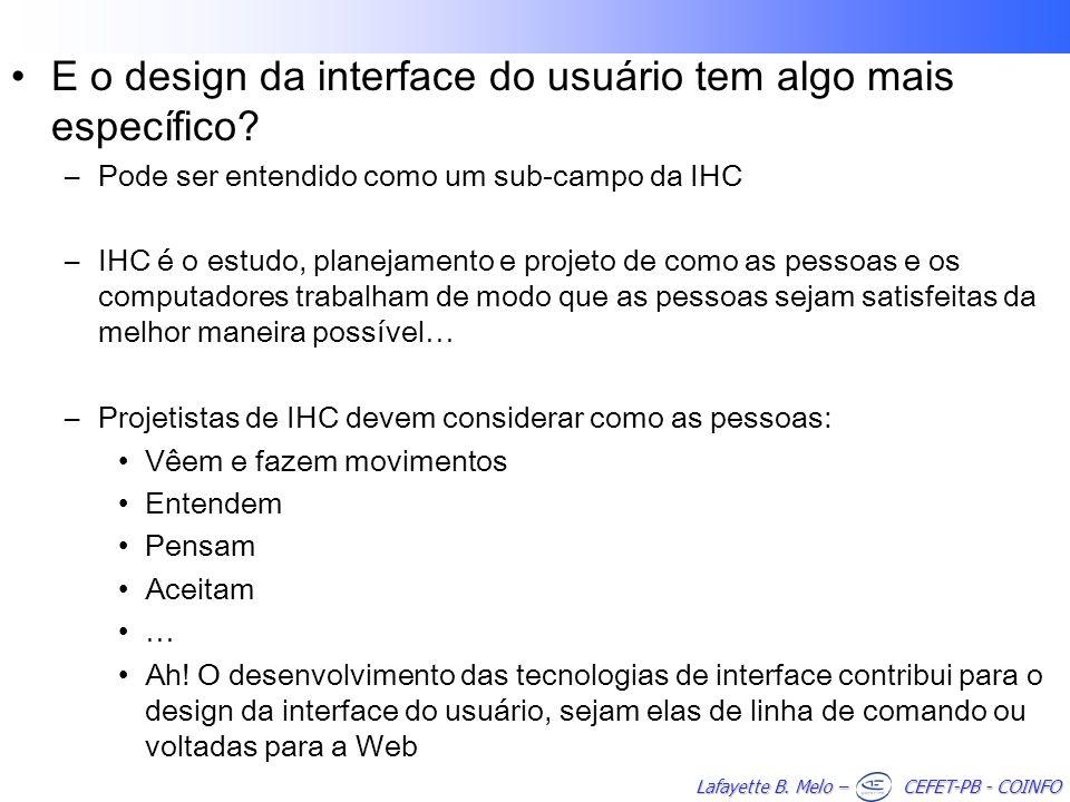 E o design da interface do usuário tem algo mais específico