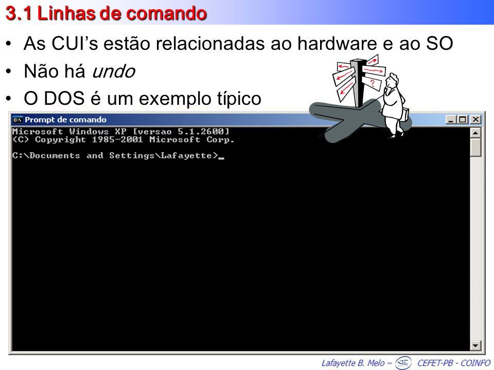 3.1 Linhas de comando As CUI's estão relacionadas ao hardware e ao SO.