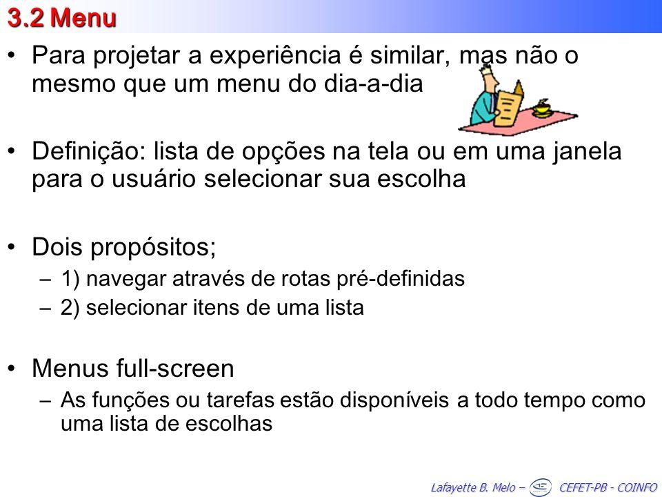 3.2 Menu Para projetar a experiência é similar, mas não o mesmo que um menu do dia-a-dia.