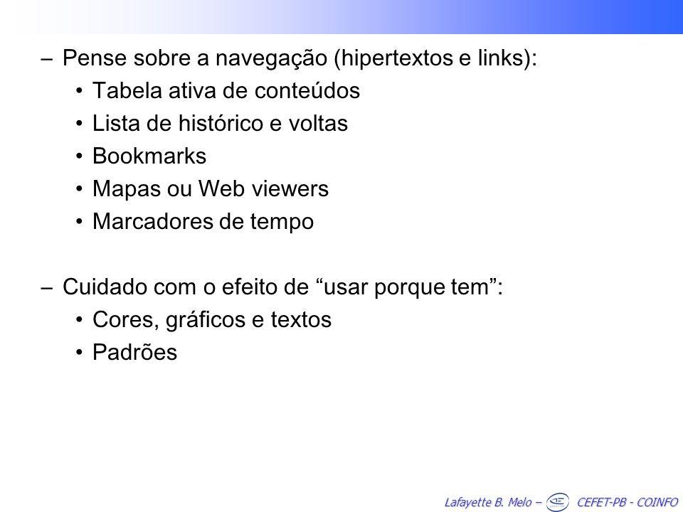 Pense sobre a navegação (hipertextos e links):
