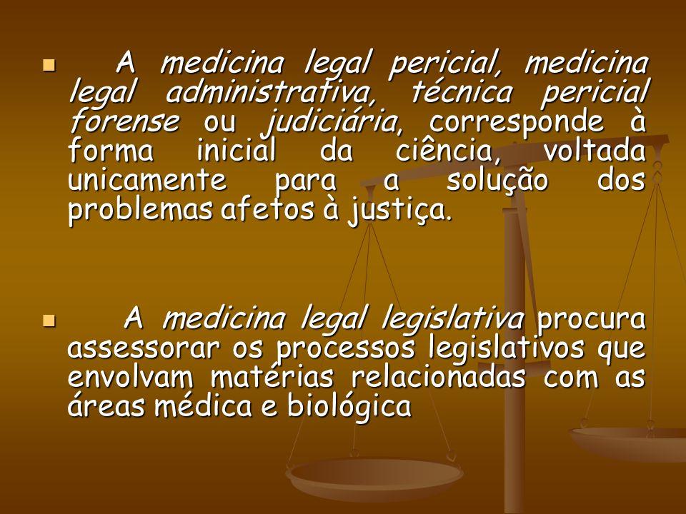 A medicina legal pericial, medicina legal administrativa, técnica pericial forense ou judiciária, corresponde à forma inicial da ciência, voltada unicamente para a solução dos problemas afetos à justiça.