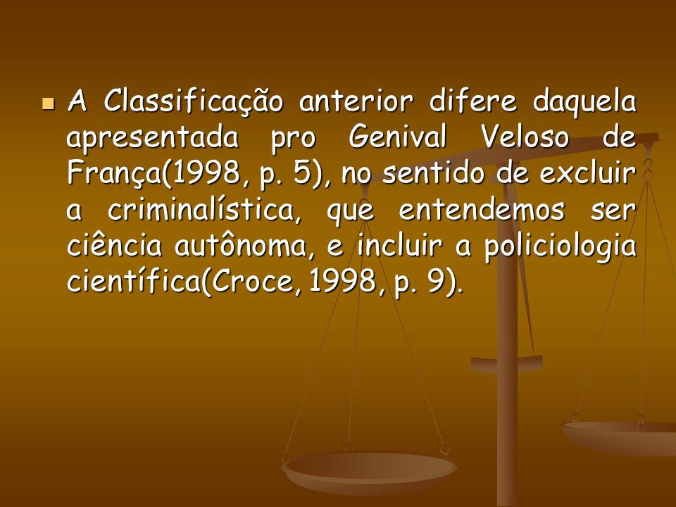 A Classificação anterior difere daquela apresentada pro Genival Veloso de França(1998, p.