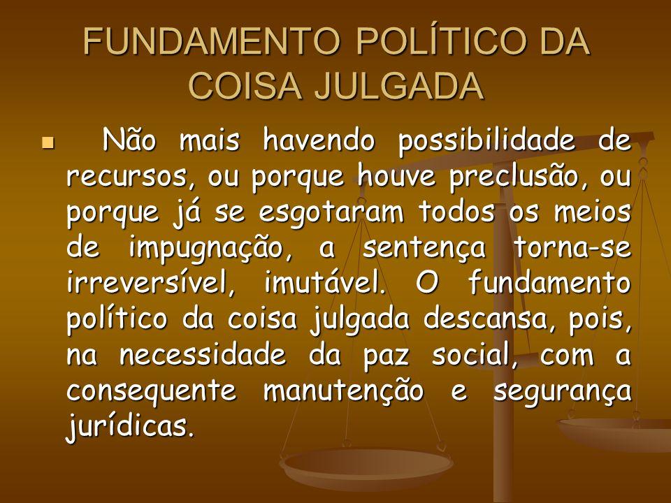 FUNDAMENTO POLÍTICO DA COISA JULGADA