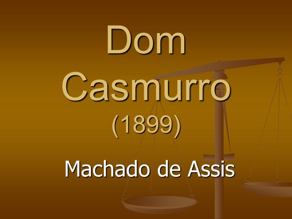 Dom Casmurro (1899) Machado de Assis