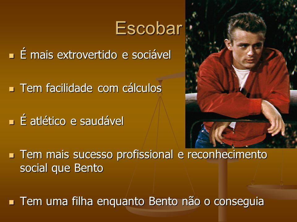 Escobar É mais extrovertido e sociável Tem facilidade com cálculos