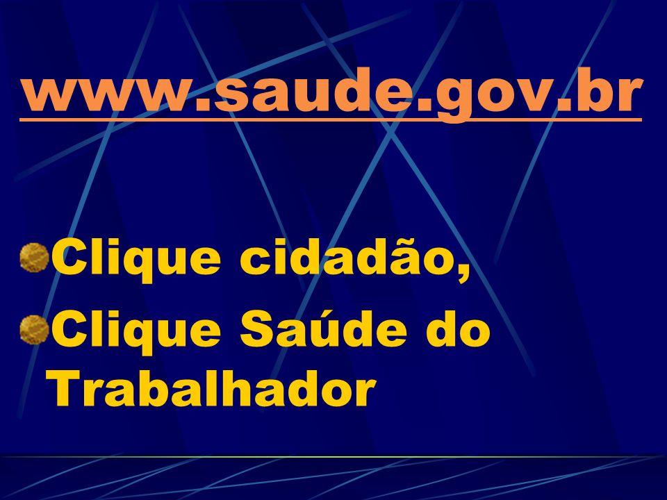 www.saude.gov.br Clique cidadão, Clique Saúde do Trabalhador