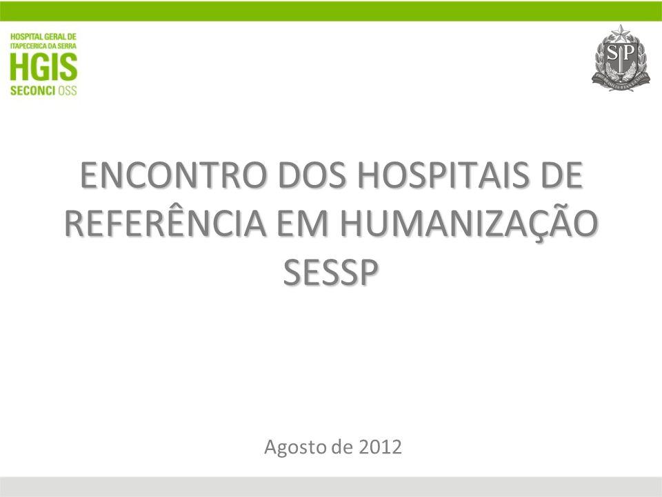 ENCONTRO DOS HOSPITAIS DE REFERÊNCIA EM HUMANIZAÇÃO SESSP