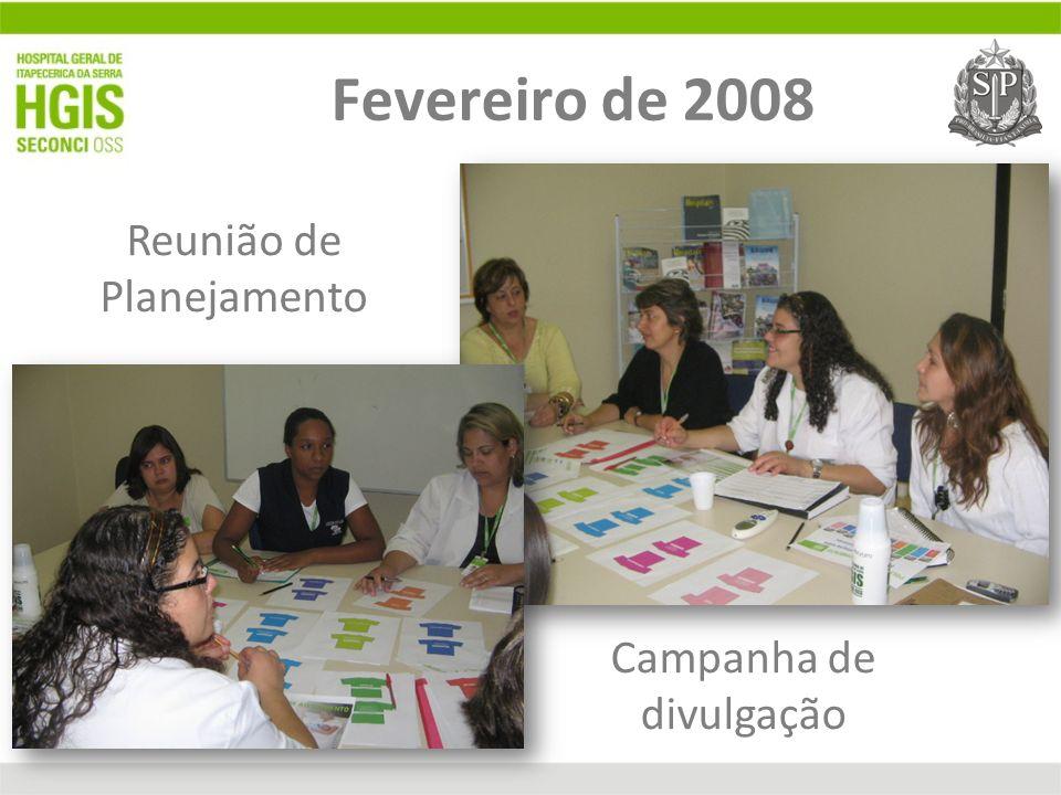 Fevereiro de 2008 Reunião de Planejamento Campanha de divulgação