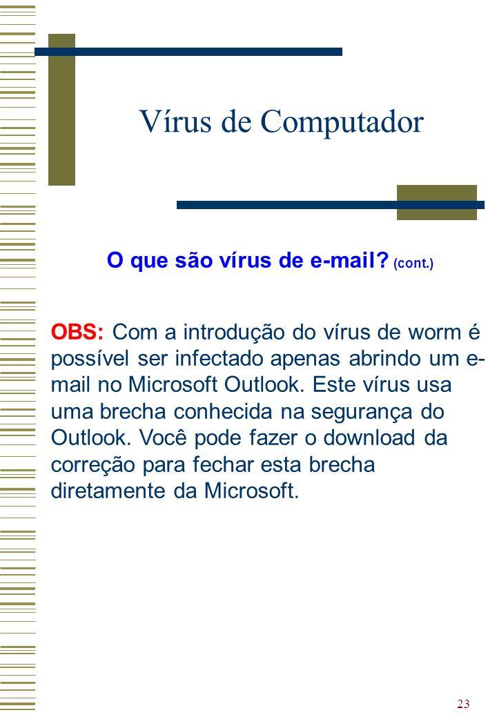 O que são vírus de e-mail (cont.)