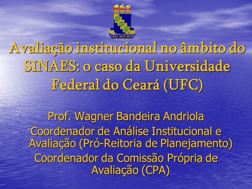 Avaliação institucional no âmbito do SINAES: o caso da Universidade Federal do Ceará (UFC)