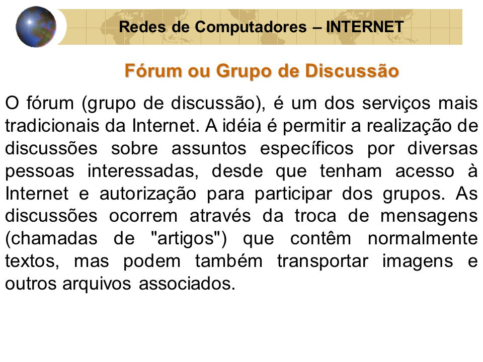 Redes de Computadores – INTERNET Fórum ou Grupo de Discussão