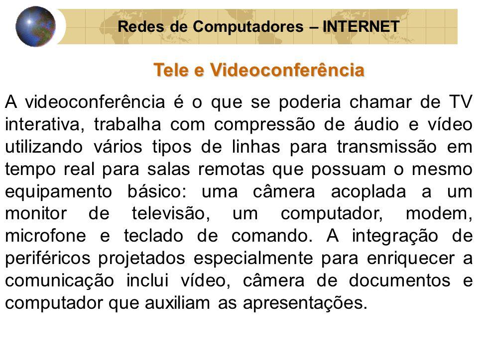 Redes de Computadores – INTERNET Tele e Videoconferência