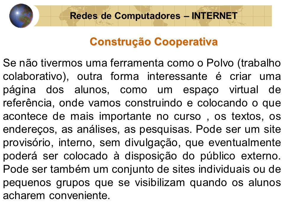 Redes de Computadores – INTERNET Construção Cooperativa