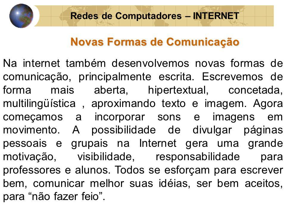 Redes de Computadores – INTERNET Novas Formas de Comunicação