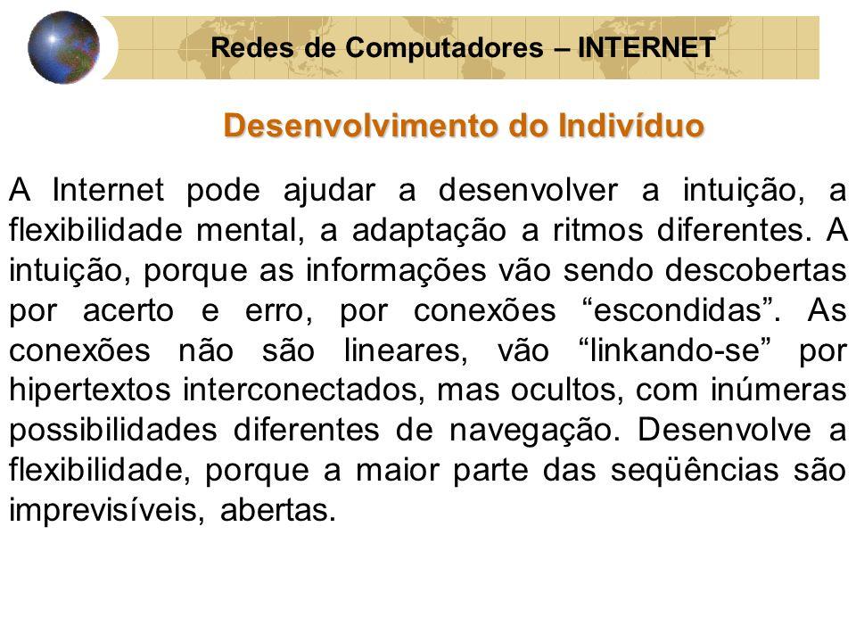 Redes de Computadores – INTERNET Desenvolvimento do Indivíduo