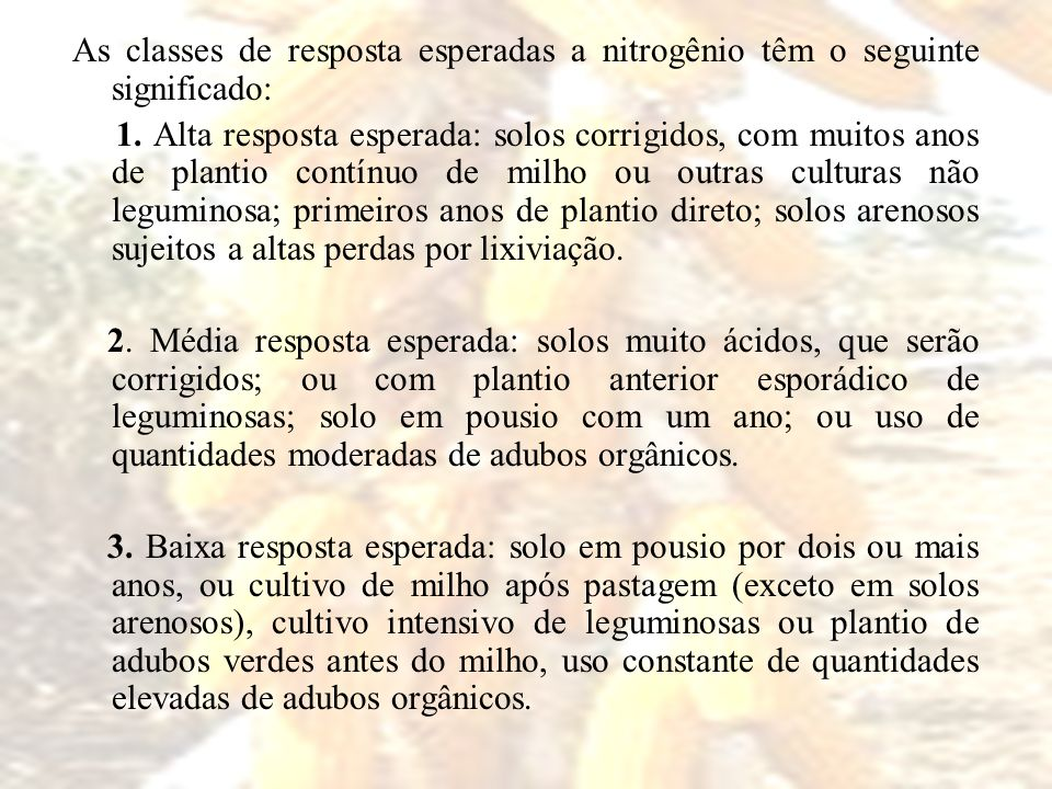 As classes de resposta esperadas a nitrogênio têm o seguinte significado: