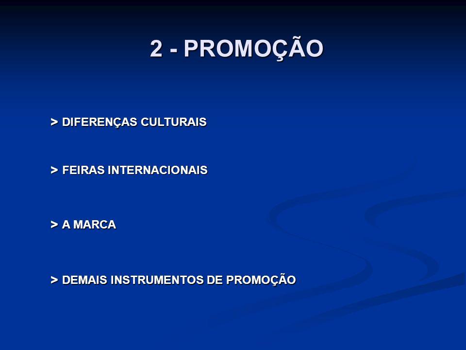 2 - PROMOÇÃO > DIFERENÇAS CULTURAIS > FEIRAS INTERNACIONAIS