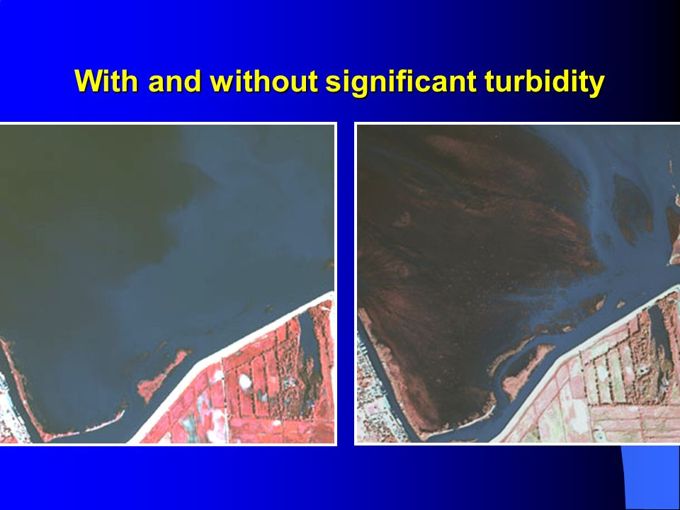 With and without significant turbidity