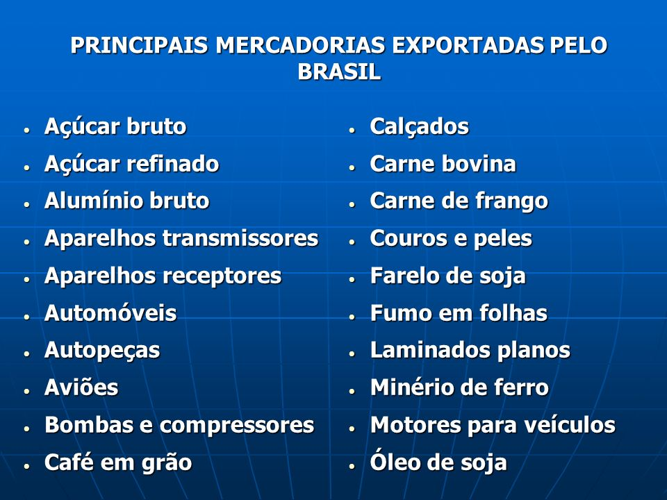 PRINCIPAIS MERCADORIAS EXPORTADAS PELO BRASIL