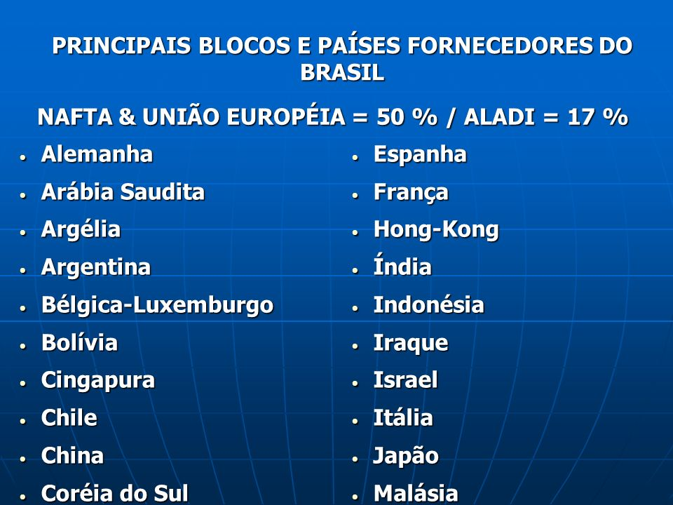 PRINCIPAIS BLOCOS E PAÍSES FORNECEDORES DO BRASIL