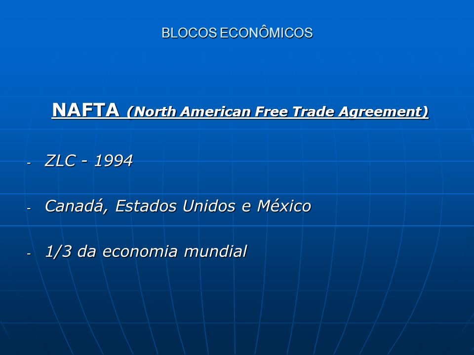 NAFTA (North American Free Trade Agreement)