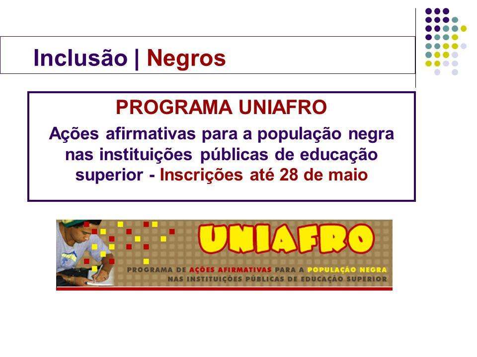 Inclusão | Negros PROGRAMA UNIAFRO