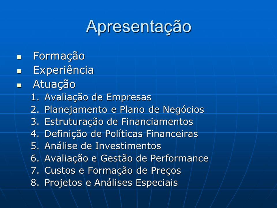 Apresentação Formação Experiência Atuação Avaliação de Empresas