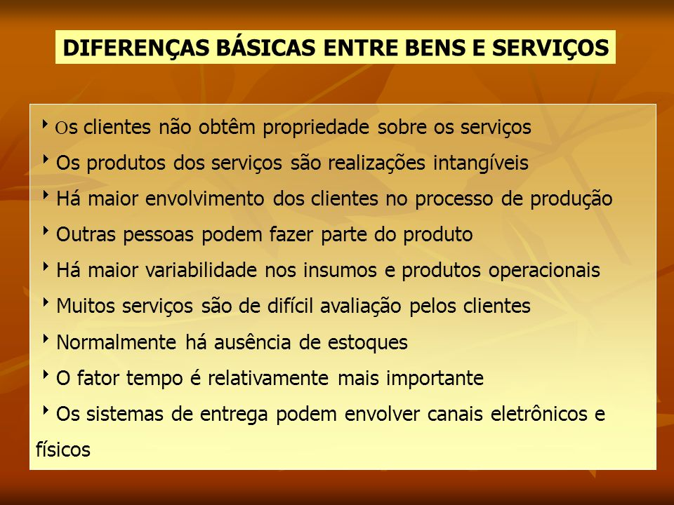 DIFERENÇAS BÁSICAS ENTRE BENS E SERVIÇOS