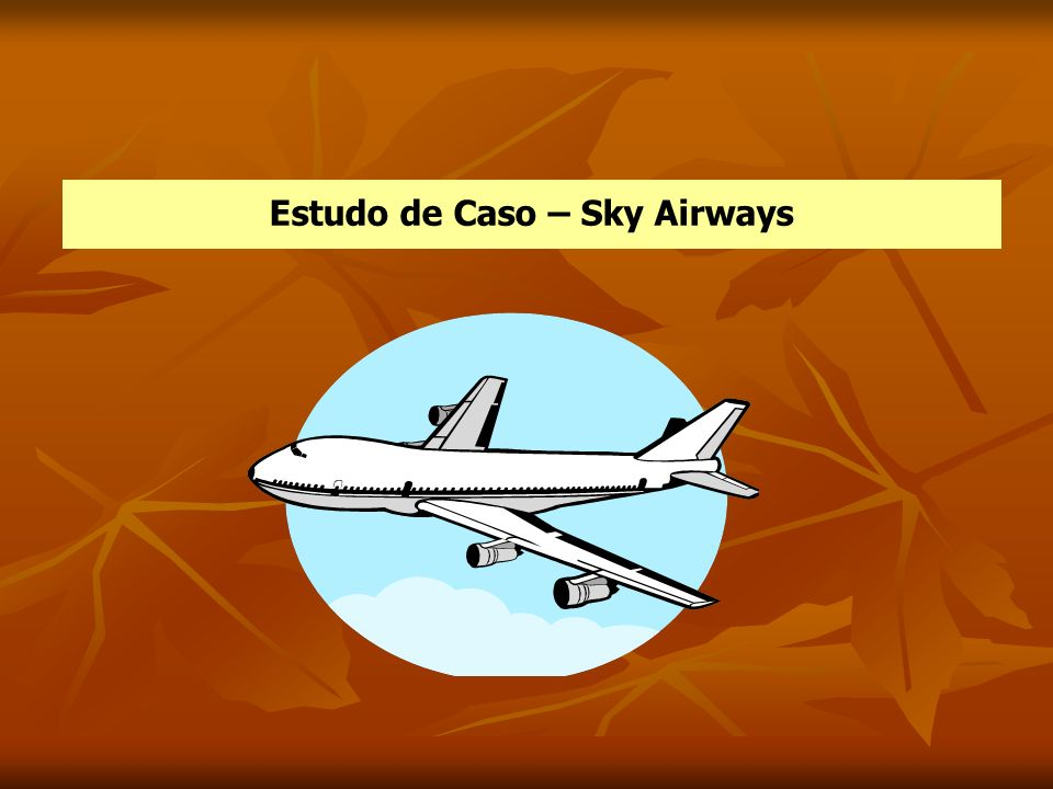 Estudo de Caso – Sky Airways