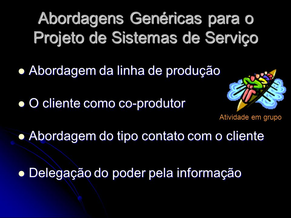 Abordagens Genéricas para o Projeto de Sistemas de Serviço