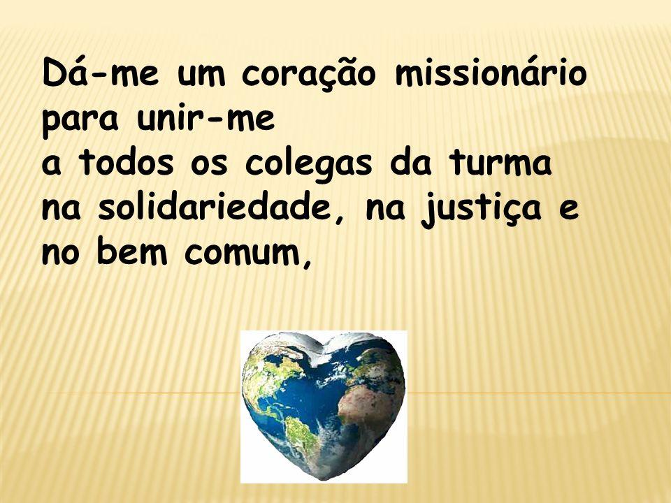 Dá-me um coração missionário
