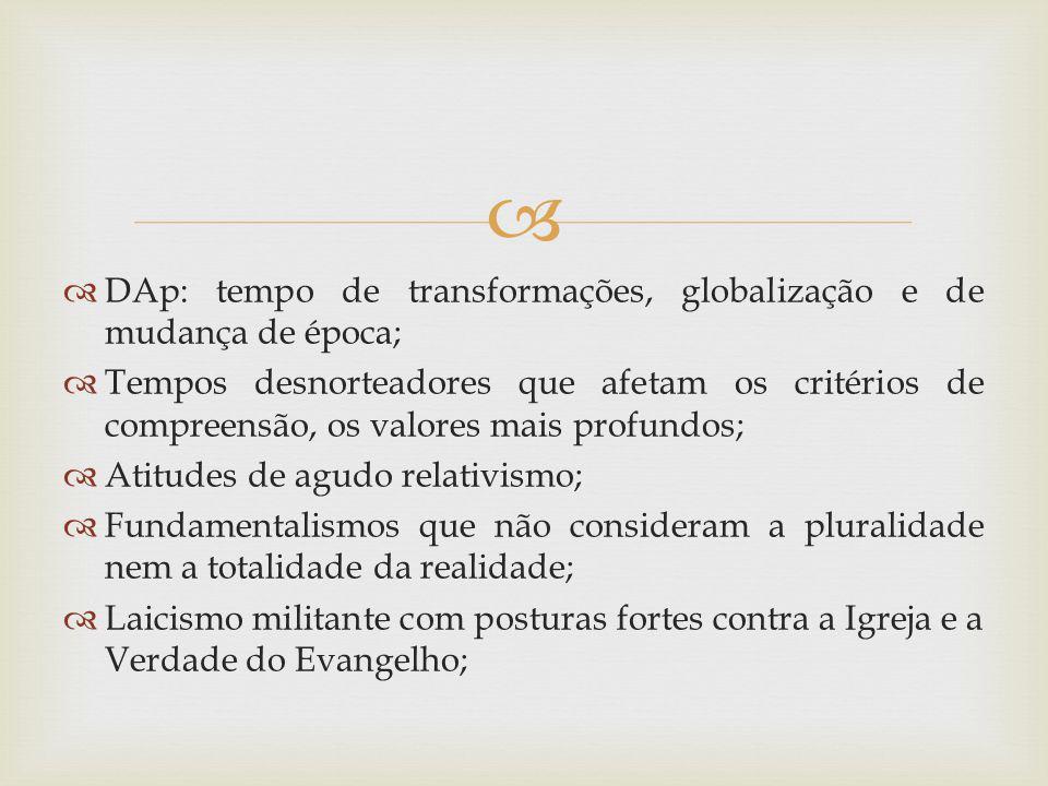 DAp: tempo de transformações, globalização e de mudança de época;