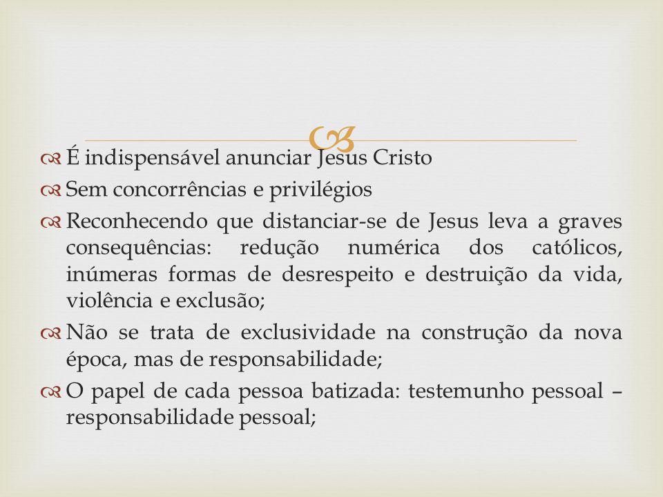 É indispensável anunciar Jesus Cristo