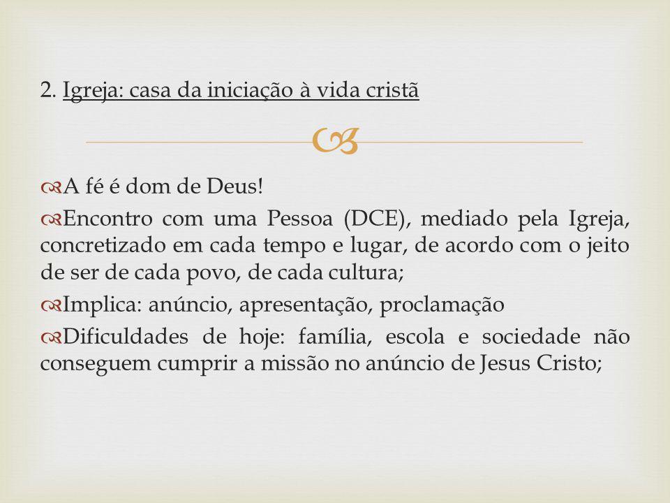 2. Igreja: casa da iniciação à vida cristã