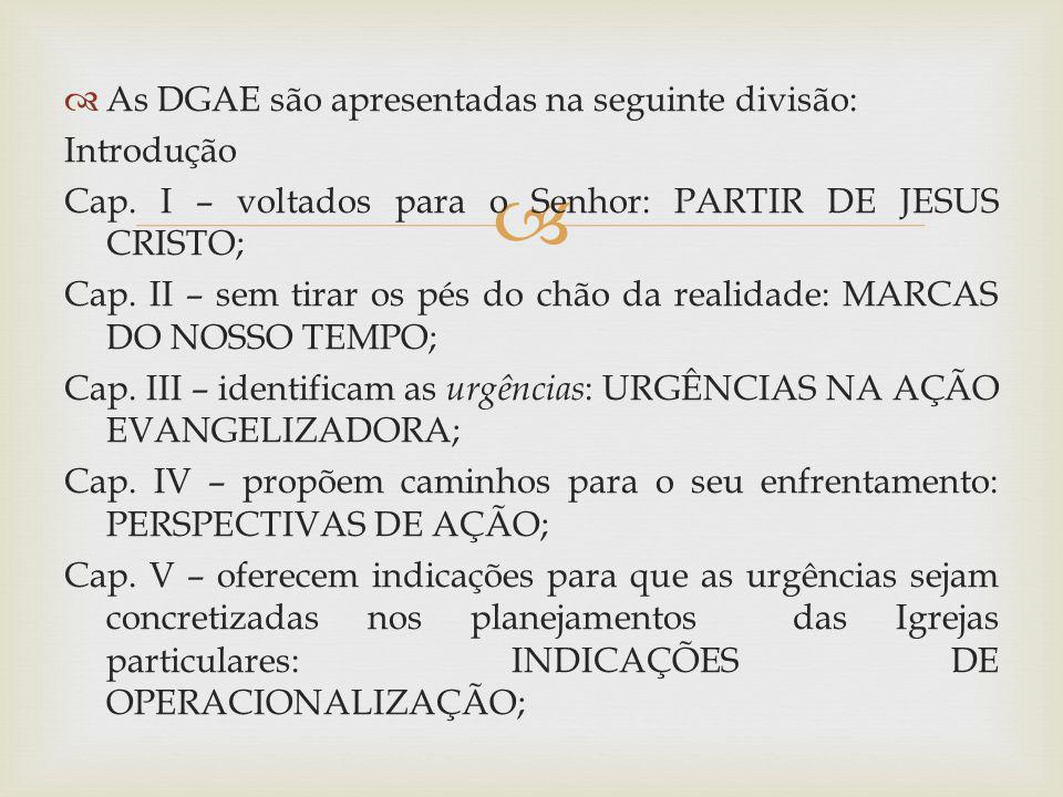 As DGAE são apresentadas na seguinte divisão: