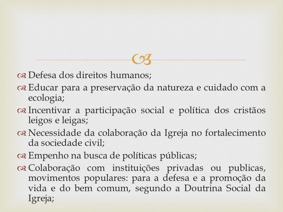 Defesa dos direitos humanos;