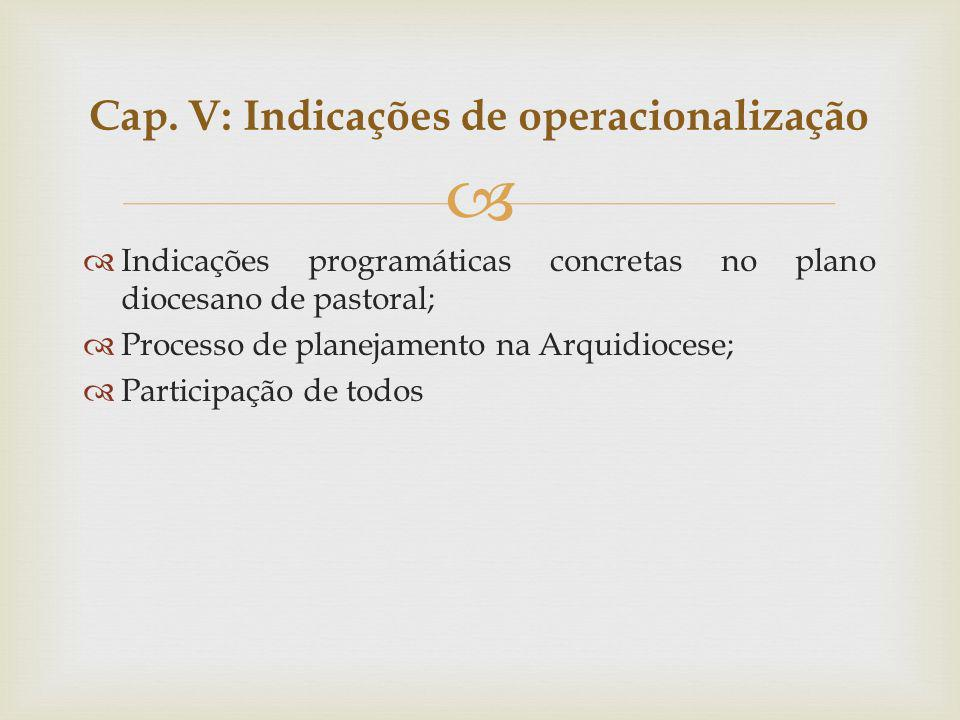 Cap. V: Indicações de operacionalização